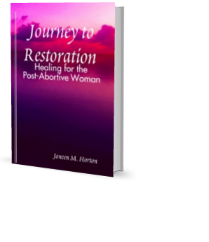Journey to Restoration: Healing for the Post-Abortive Woman